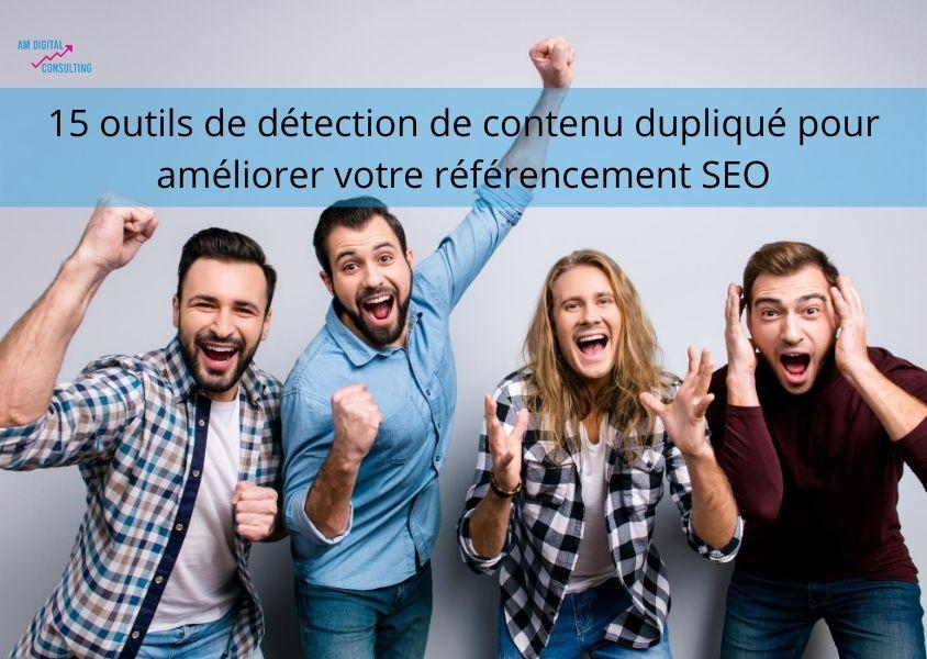 15 outils duplicate content par l'agence AM Digital Consultingt