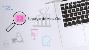 Stratégie de mots-clés avec AM Digital Consulting