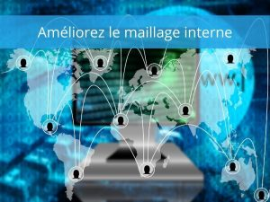 Amélioration du maillage interne avec AM Digital Consulting