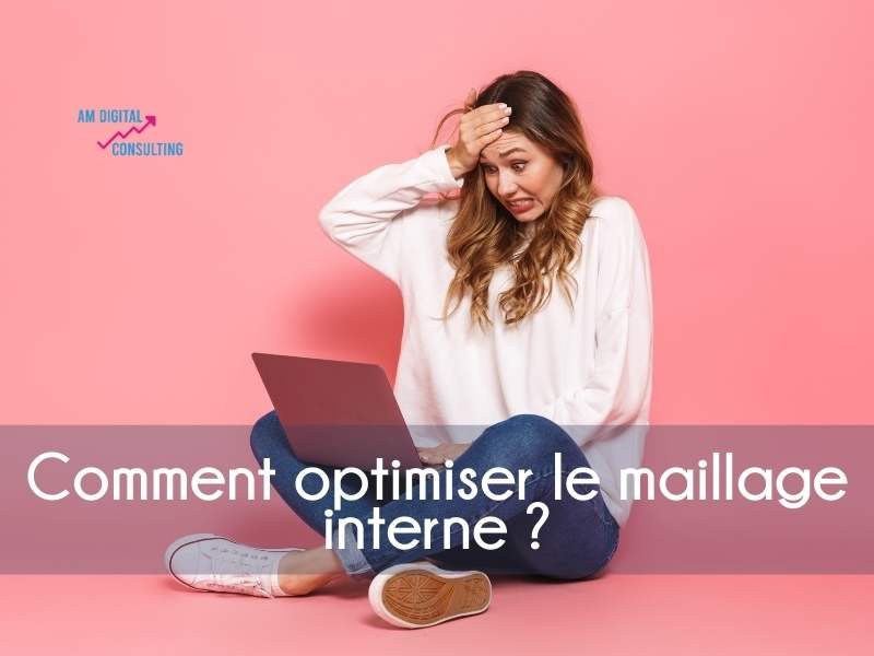 SEO: comment optimiser le maillage interne de son site